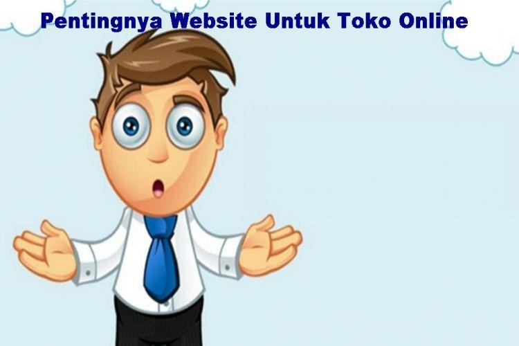 Pentingnya Website Untuk Toko Online