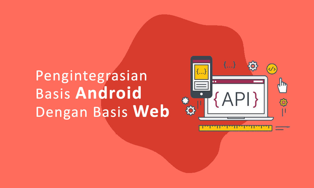 Pengintegrasian  Basis Android  Dengan Basis Web