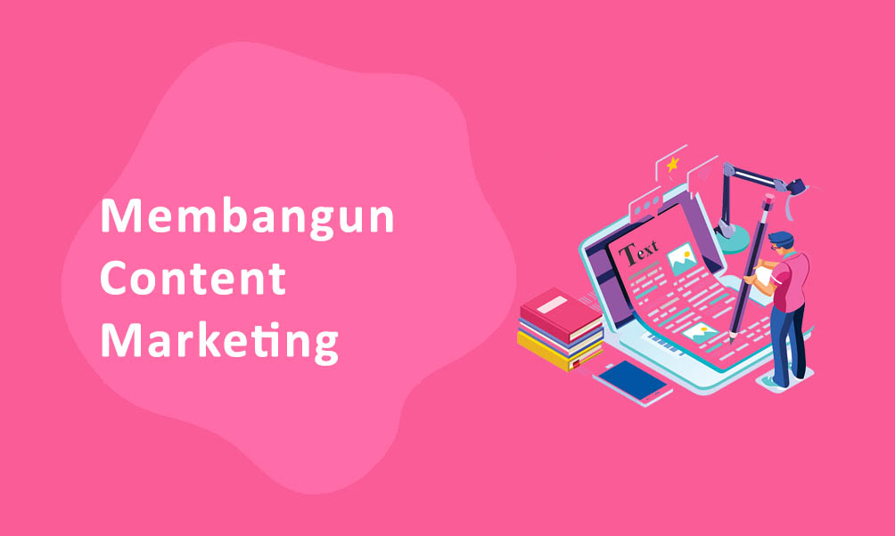 Membangun Content Marketing