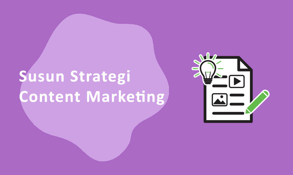 Susun Strategi Content Marketing