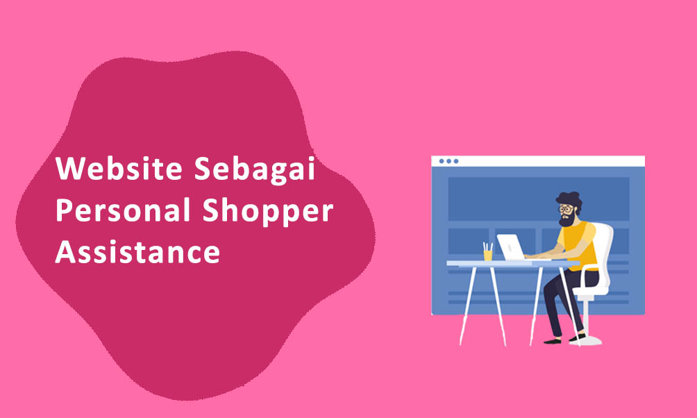 Website Sebagai Personal Shopper Assistance