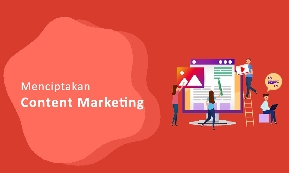 Menciptakan Content Marketing