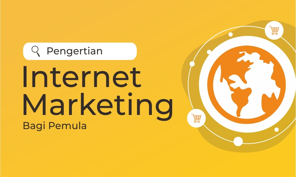 Pengertian Internet Marketing Bagi Pemula