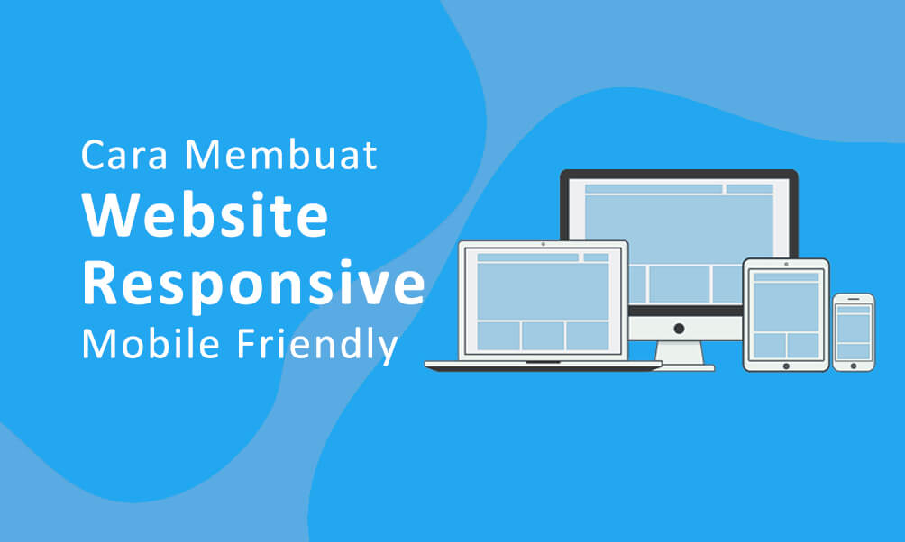 11+ Cara Membuat Website Responsive (Mobile Friendly)