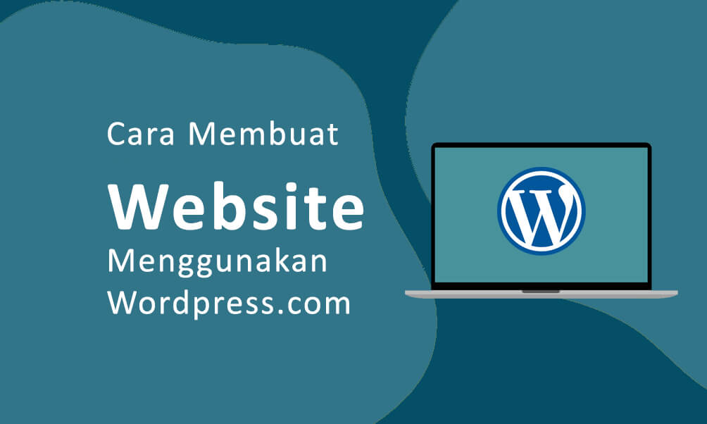 (Lengkap) Cara Membuat Website Menggunakan Wordpress.com