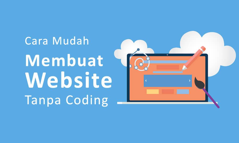 Cara Membuat Website Mudah (Lengkap) Tanpa Coding Ini Caranya!