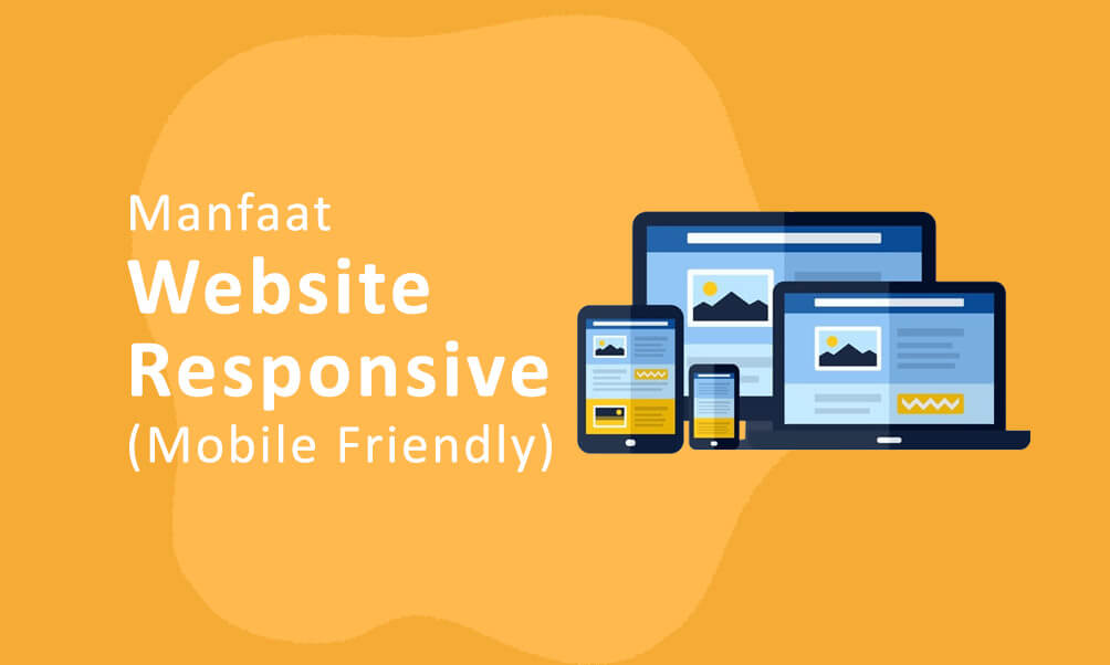 7+ Manfaat Website Responsive (Mobile Friendly)
