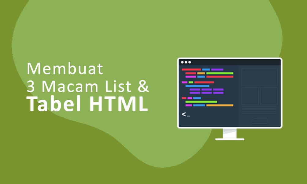 Cara Membuat 3 Macam List dan Tabel Pada HTML