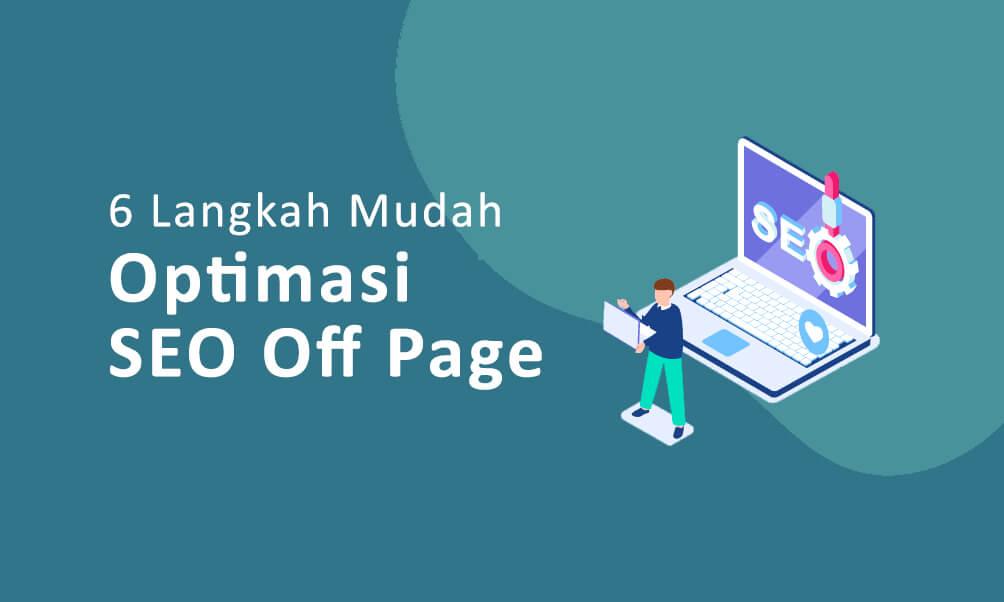 Cara Optimasi SEO Off Page Dengan 6 Langkah Mudah