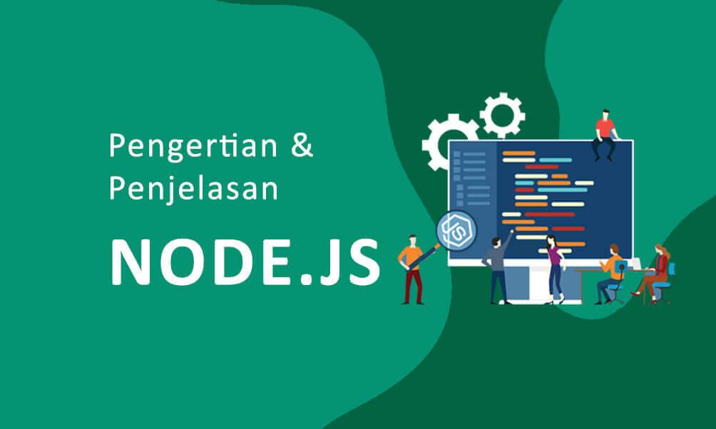 Pengertian dan Penjelasan Node.js Lengkap Terbaru