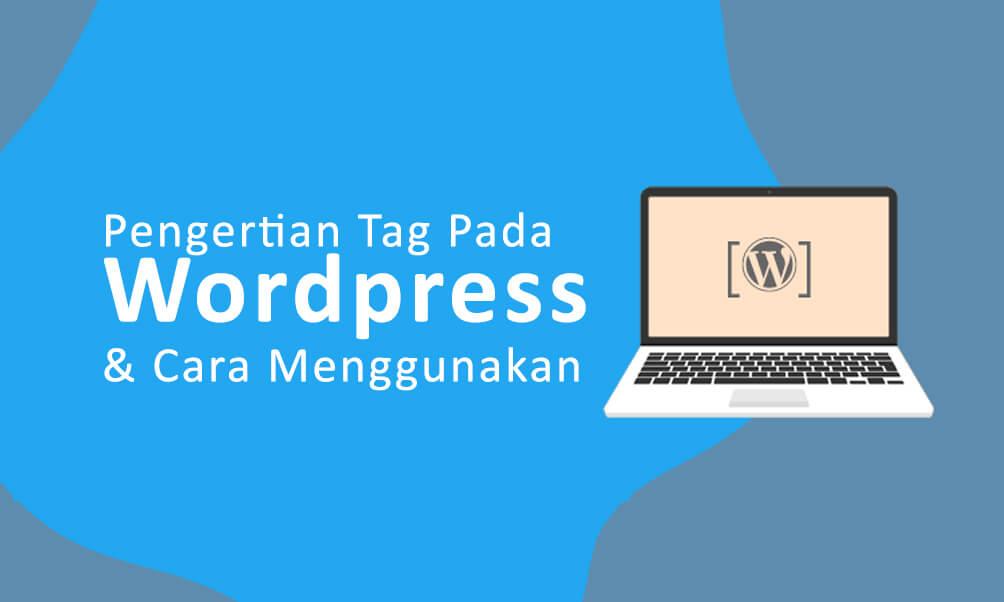 Pengertian Tags Pada WordPress dan Cara Menggunakannya