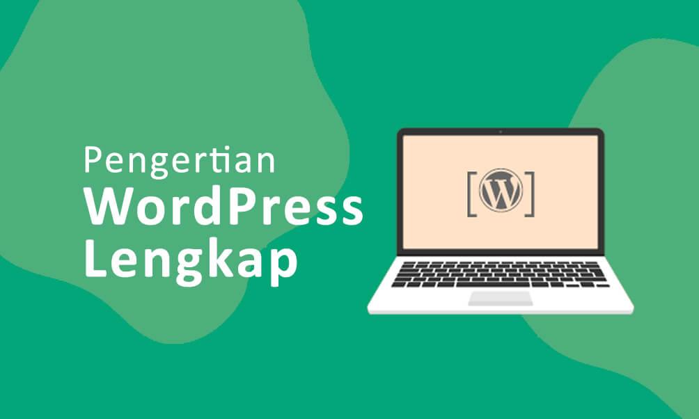 Pengertian WordPress dan Cara Downloadnya