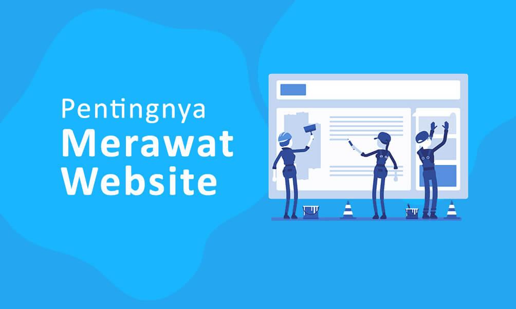 Pentingnya Merawat Website