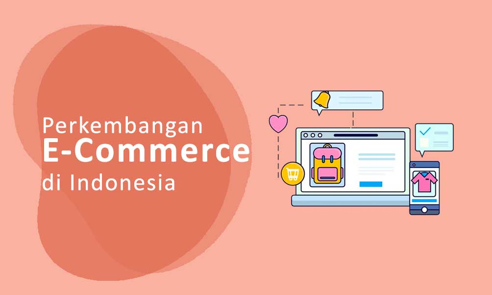 Perkembangan E-Commerce di Indonesia