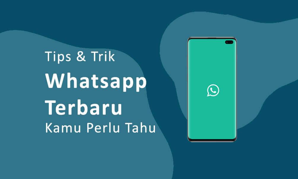 Tips & Trik Whatsapp Terbaru Yang Perlu Kamu Ketahui (Whatsapp Hack)